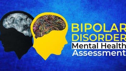 Bipolar Disorder: Mental Health Assessment