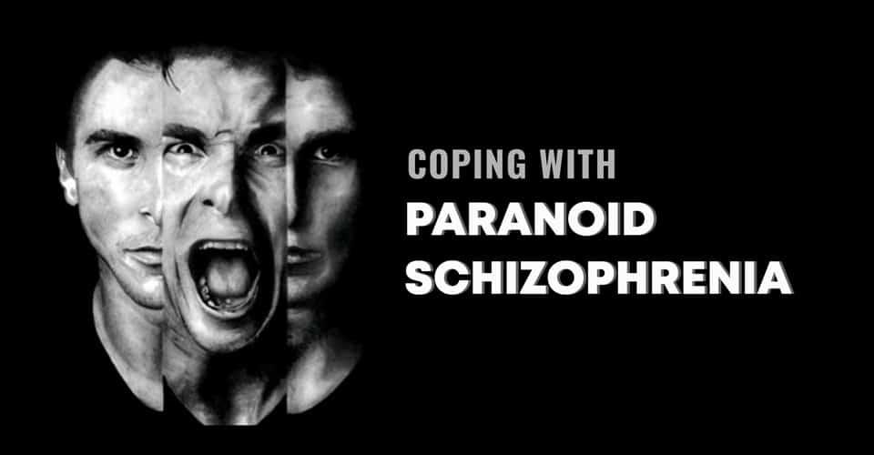 Coping With Paranoid Schizophrenia