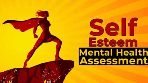 Self Esteem: Mental Health Assessment