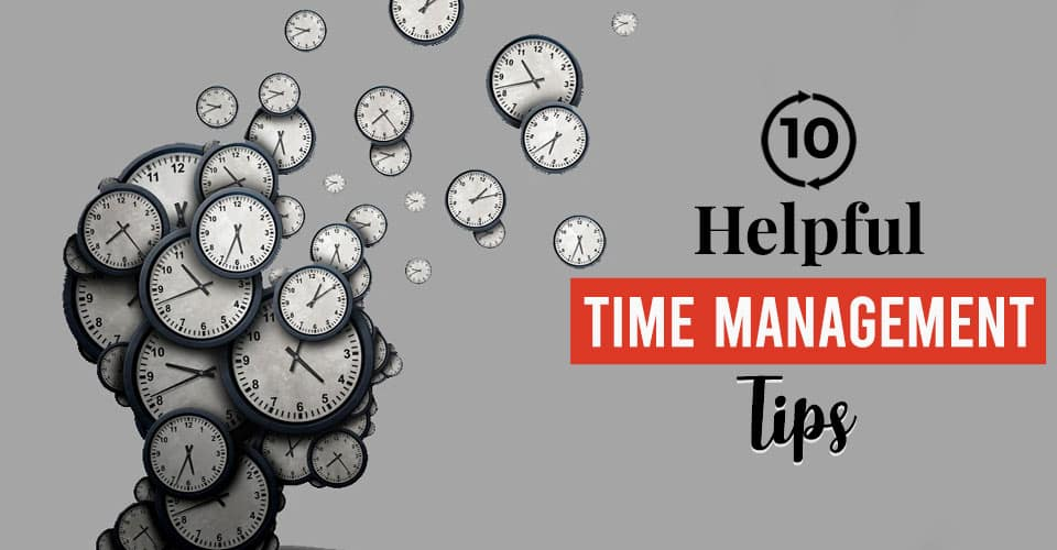 10 Helpful Time Management Tips