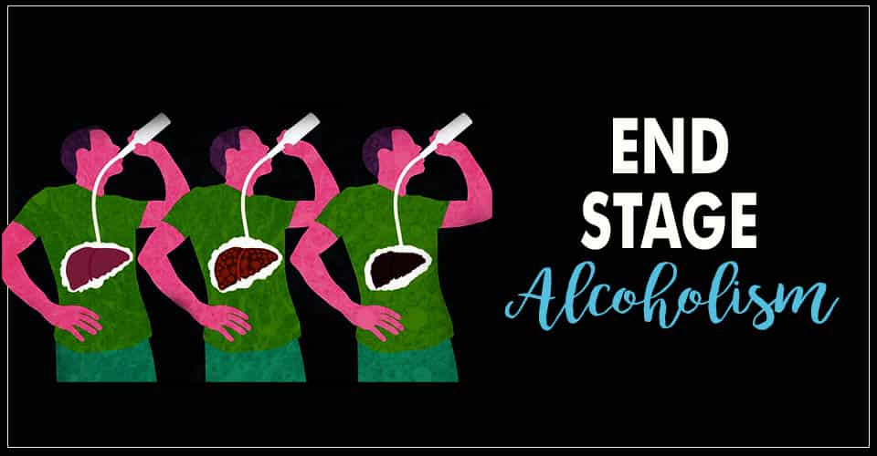 End Stage Alcoholism