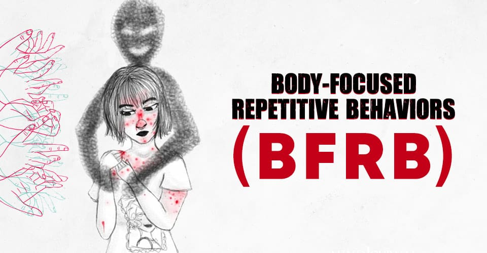 Body Focused Repetitive Behaviors
