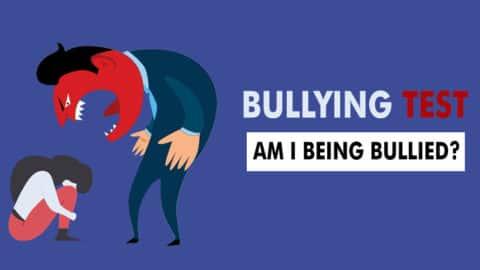 Bullying Test (Am I Being Bullied?)