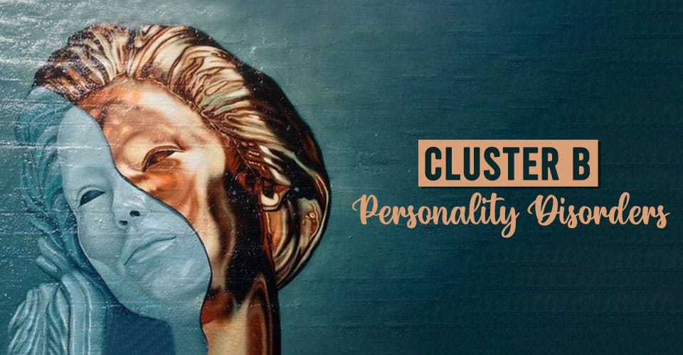 Cluster B Personality Disorder