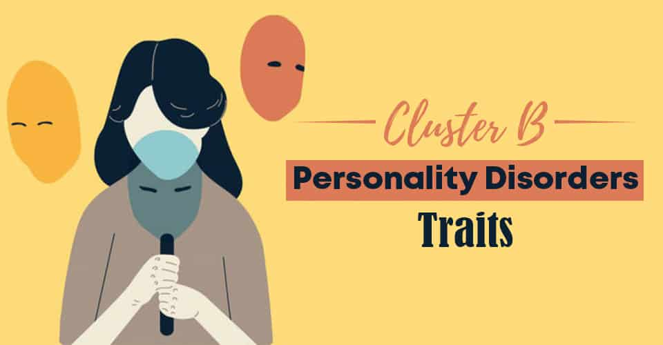 Cluster B Personality Disorders Traits