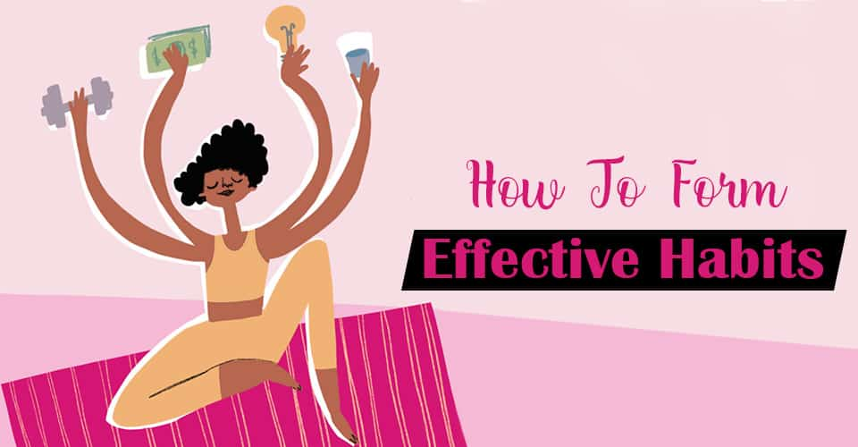 How To Form Effective Habits