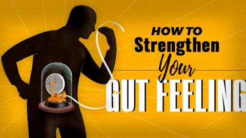 How To Strengthen Your Gut Feeling