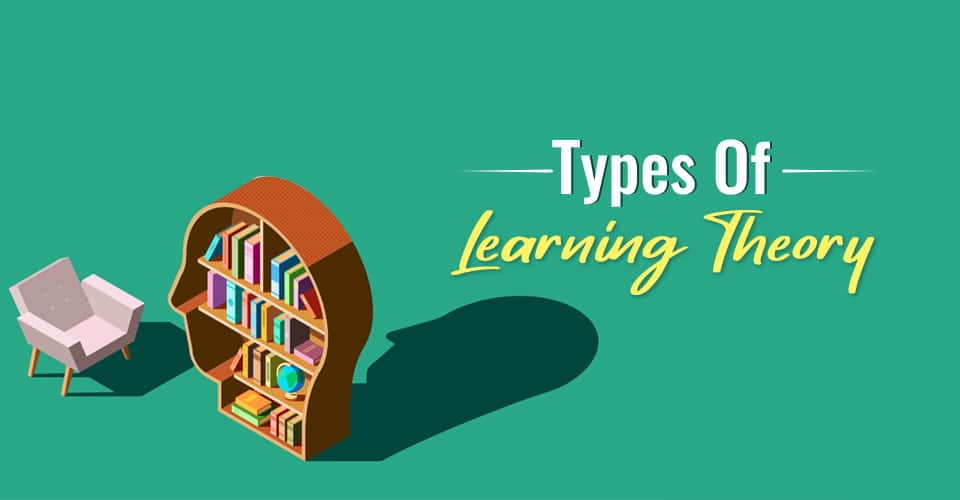 Types of learning theory