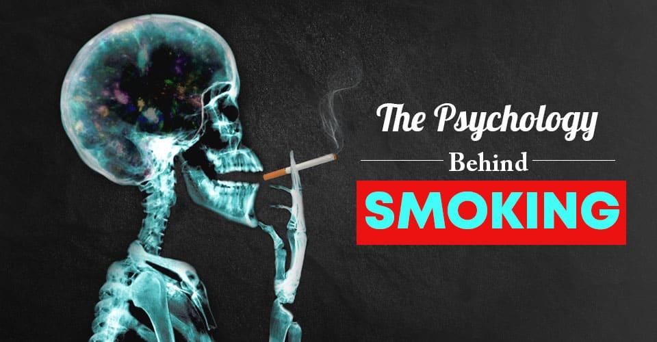 The Psychology Behind Smoking