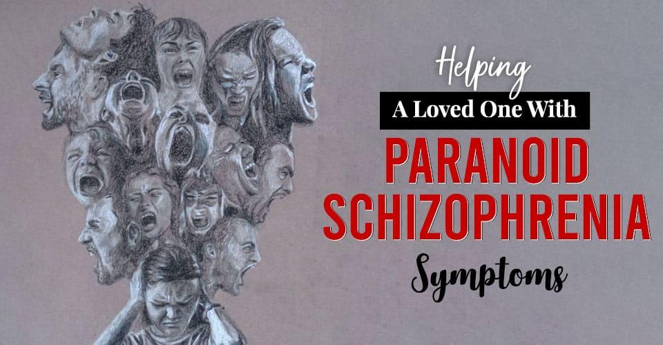 Helping Someone With Paranoid Schizophrenia