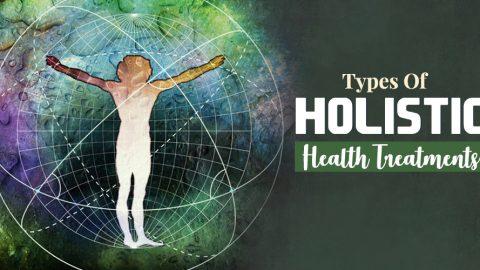 Types Of Holistic Health Treatments
