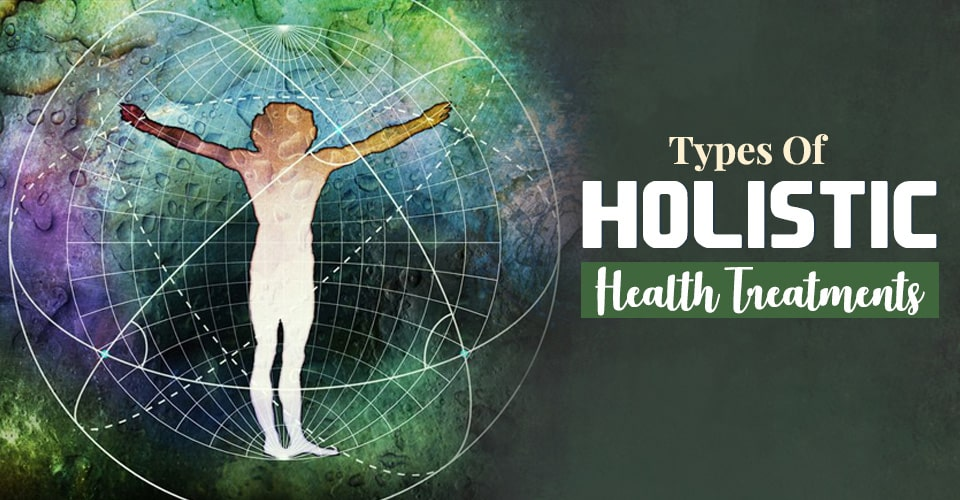types of holistic health treatments site